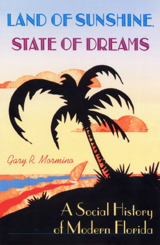 Land of Sunshine, State of Dreams A Social History of Modern Florida  2008 edition cover