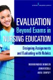 Evaluation Beyond Exams in Nursing Education Designing Assignments and Evaluating with Rubrics  2015 edition cover