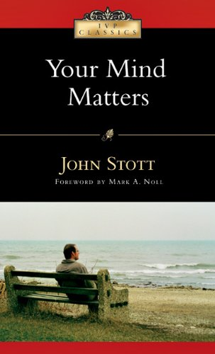 Your Mind Matters The Place of the Mind in the Christian Life 2nd 2007 edition cover
