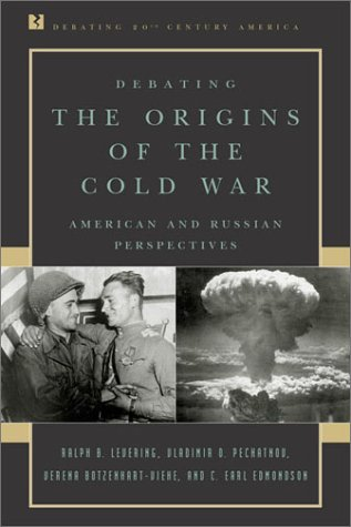 Debating the Origins of the Cold War American and Russian Perspectives  2002 edition cover