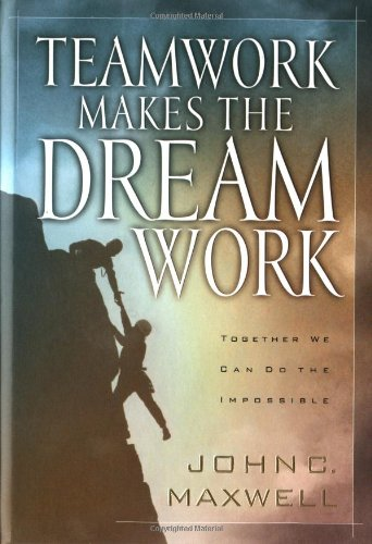 Teamwork Makes the Dream Work   2002 9780849955082 Front Cover