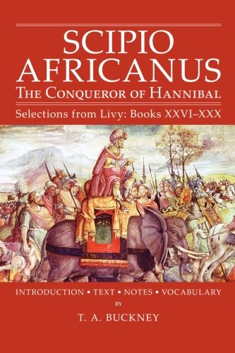 Scipio Africanus The Conqueror of Hannibal, Selections from Livy Reprint edition cover