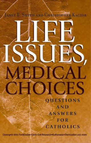 Life Issues, Medical Choices Questions and Answers for Catholics  2007 edition cover