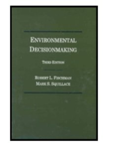 Environmental Decisionmaking : Statutes and Regulations 3rd 2000 (Revised) edition cover