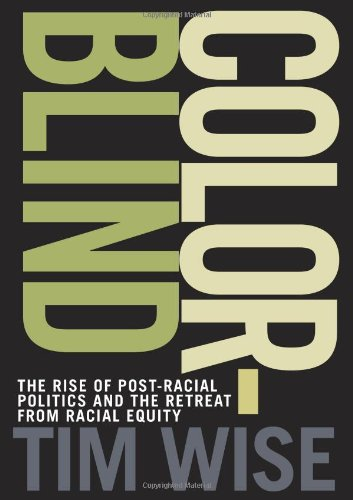 Colorblind The Rise of Post-Racial Politics and the Retreat from Racial Equity  2010 edition cover