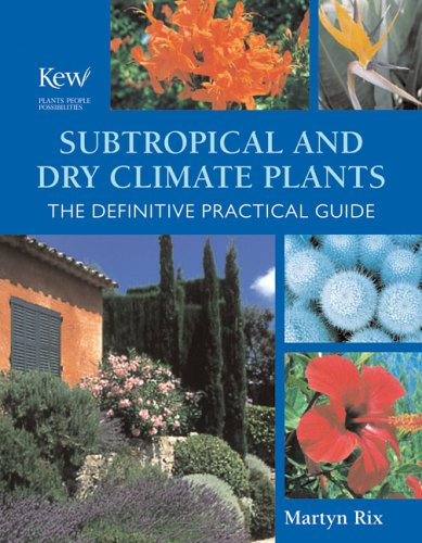 Subtropical and Dry Climate Plants The Definitive Practical Guide  2006 9780881928082 Front Cover