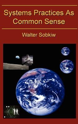 Systems Practices As Common Sense   2011 edition cover