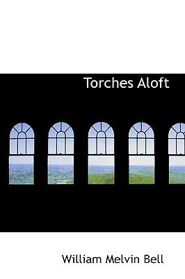 Torches Aloft N/A 9781113606082 Front Cover