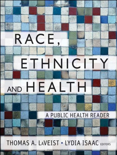 Race, Ethnicity, and Health A Public Health Reader 2nd 2012 9781118049082 Front Cover