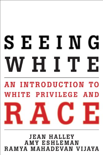 Seeing White An Introduction to White Privilege and Race  2010 edition cover