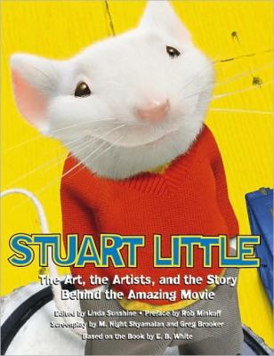 Stuart Little The Art, the Artists, and the Story Behind the Amazing Movie  2000 9781557044082 Front Cover
