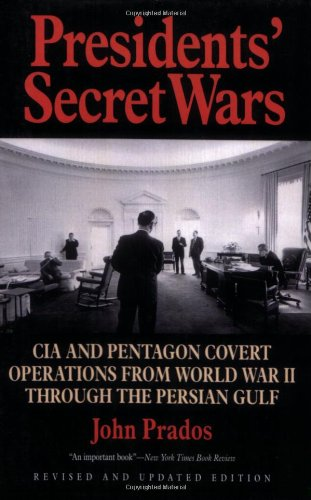 Presidents' Secret Wars CIA and Pentagon Covert Operations from World War II Through the Persian Gulf 2nd (Revised) edition cover