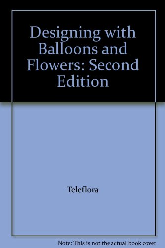 DESIGNING WITH BALLONS+FLOWERS N/A 9781569630082 Front Cover