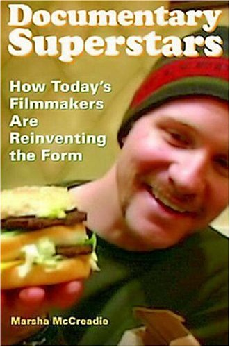 Documentary Superstars How Today's Filmmakers Are Reinventing the Form  2008 edition cover