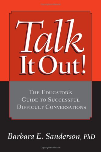 Talk It Out! The Educator's Guide to Successful Difficult Conversations  2006 edition cover