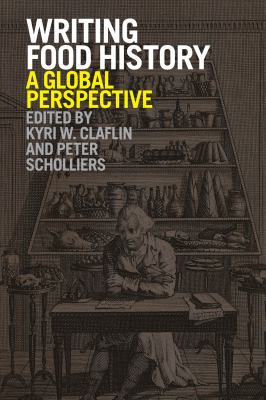 Writing Food History A Global Perspective  2012 edition cover