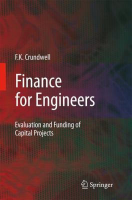 Finance for Engineers Evaluation and Funding of Capital Projects  2008 9781849967082 Front Cover