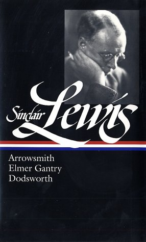 Sinclair Lewis Arrowsmith; Elmer Gantry; Dodsworth  2002 edition cover