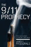 The 9/11 Prophecy: Startling Evidence the Endtimes Have Begun  2013 9781938067082 Front Cover