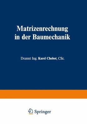 Matrizenrechnung in der Baumechanik   1970 9783709151082 Front Cover