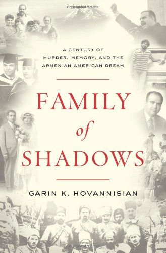 Family of Shadows A Century of Murder, Memory, and the Armenian American Dream  2010 9780061792083 Front Cover