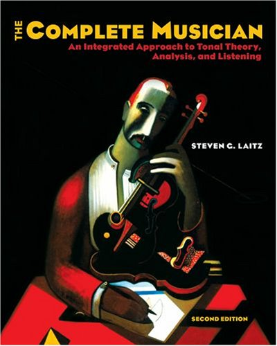 Complete Musician An Integrated Approach to Tonal Theory, Analysis, and Listening 2nd 2007 (Revised) edition cover
