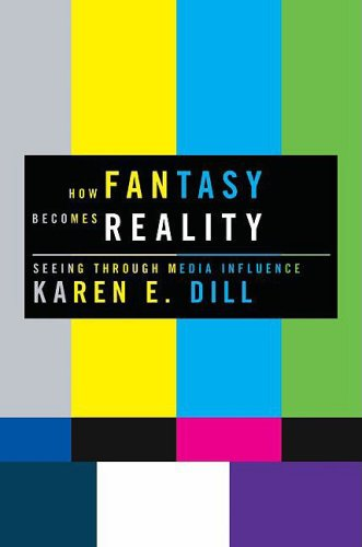 How Fantasy Becomes Reality Seeing Through Media Influence  2009 edition cover