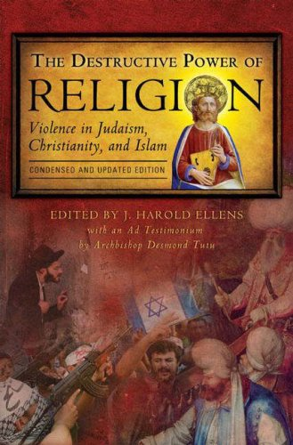 Destructive Power of Religion Violence in Christianity, Judaism and Islam  2007 9780275997083 Front Cover