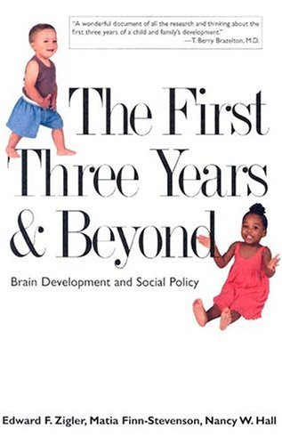 First Three Years and Beyond Brain Development and Social Policy  2004 9780300103083 Front Cover