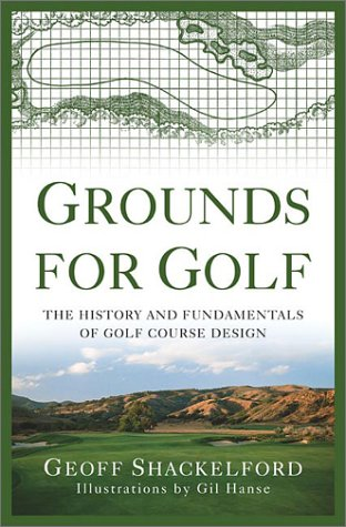 Grounds for Golf The History and Fundamentals of Golf Course Design  2003 (Revised) edition cover
