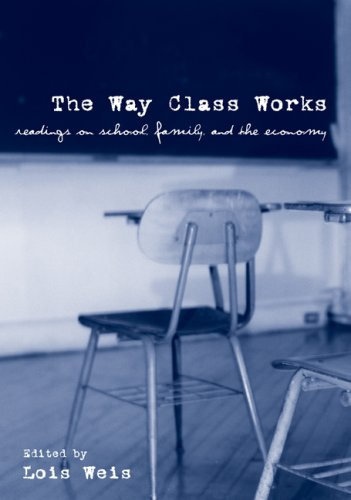 Way Class Works Readings on School, Family, and the Economy  2008 edition cover