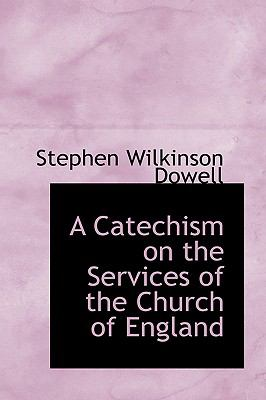 A Catechism on the Services of the Church of England:   2008 edition cover