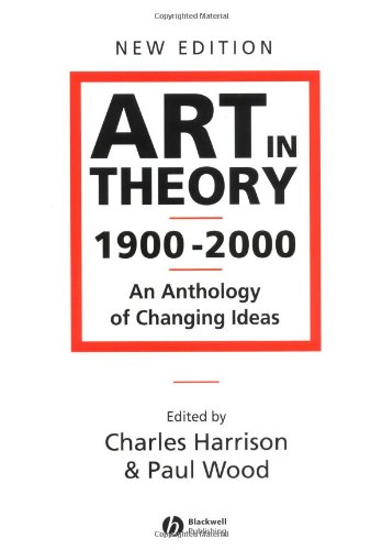 Art in Theory, 1900-2000 An Anthology of Changing Ideas 2nd 2002 (Revised) 9780631227083 Front Cover