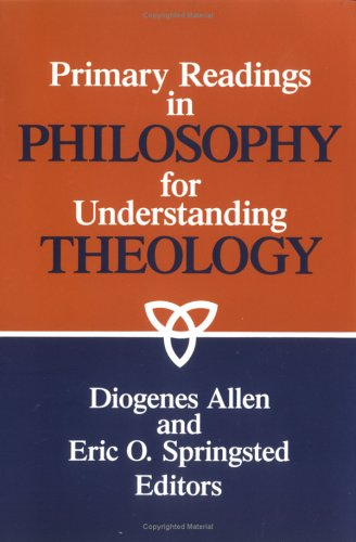 Primary Readings in Philosophy for Understanding Theology  N/A edition cover