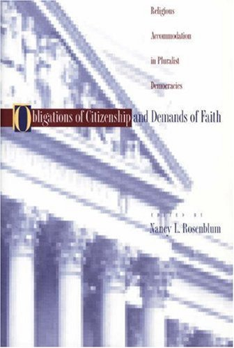 Obligations of Citizenship and Demands of Faith Religious Accommodation in Pluralist Democracies  2000 edition cover