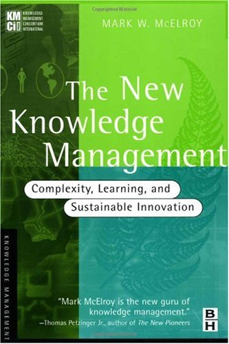 New Knowledge Management Complexity, Learning, and Sustainable Innovation  2002 9780750676083 Front Cover
