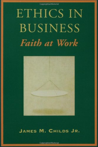 Ethics in Business Faith at Work N/A edition cover