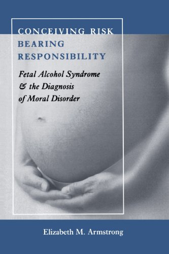 Conceiving Risk, Bearing Responsibility Fetal Alcohol Syndrome and the Diagnosis of Moral Disorder  2003 edition cover