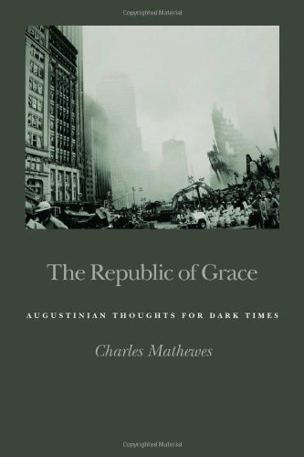 Republic of Grace Augustinian Thoughts for Dark Times  2010 edition cover
