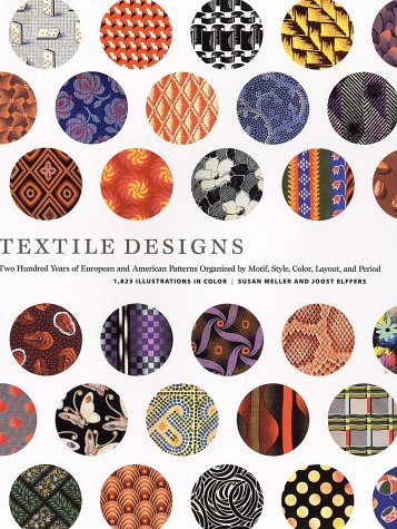Textile Designs Two Hundred Years of European and American Patterns Organized by Motif, Style, Color, Layout, and Period  1991 edition cover