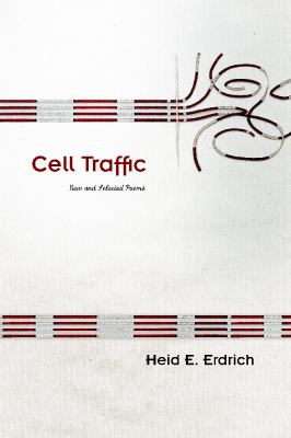 Cell Traffic New and Selected Poems 2nd 2012 edition cover