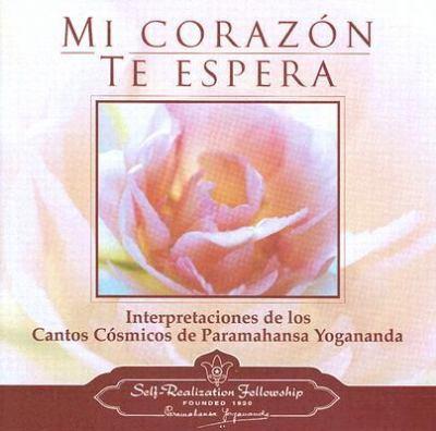 Mi Corazon Te Espera : Interpretaciones de los Cantos Cosmicos de Paramahansa Yogananda N/A 9780876125083 Front Cover