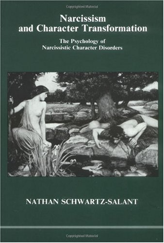 Narcissism and Character Transformation : The Psychology of Narcissistic Character Disorders N/A edition cover