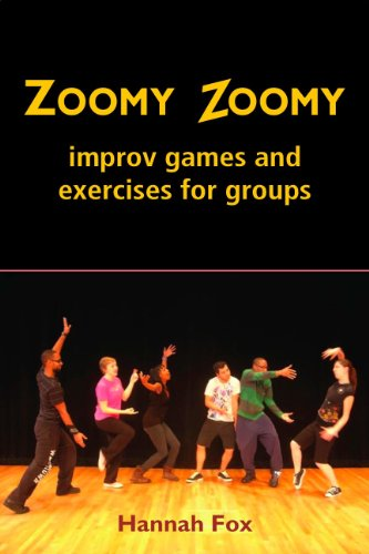 Zoomy Zoomy Improv Games and Exercises for Groups  2010 edition cover