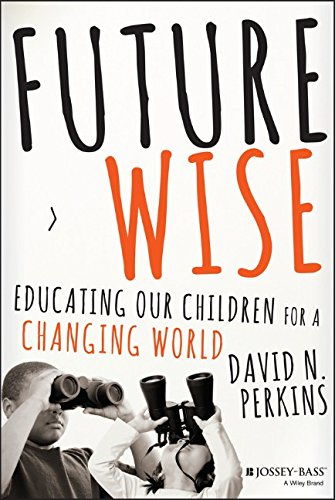 Future Wise Educating Our Children for a Changing World  2014 edition cover