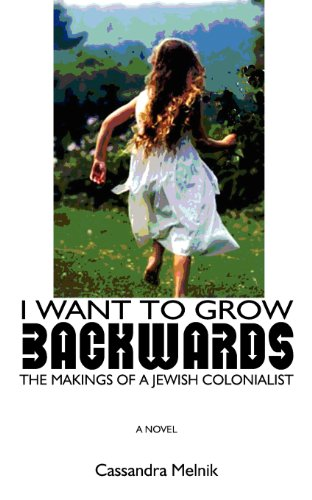 I Want to Grow Backwards: The Makings of a Jewish Colonialist  2012 edition cover