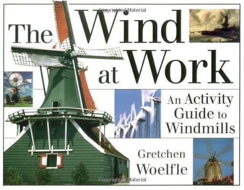 Wind at Work An Activity Guide to Windmills N/A 9781556523083 Front Cover