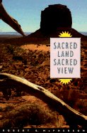 Sacred Land, Sacred View Navajo Perceptions of the Four Corners Region N/A edition cover