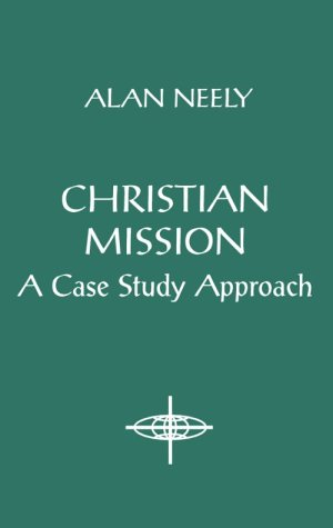 Christian Mission A Case Study Approach N/A edition cover