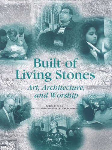 Built of Living Stones : Art, Architecture, and Worship N/A 9781574554083 Front Cover